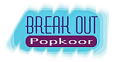 Popkoor Break Out